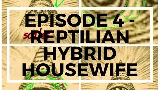 ✅ Episode 4 - Reptilian Hybrid Housewife, Nazca Mummy, Black Knight Satellite and More !!!