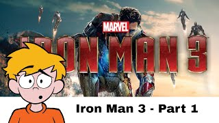 Iron Man 3 Review Part 1 (Confused Matthew)