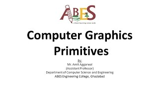 Computer Graphics Primitives by Mr. Amit Aggarwal [Computer Graphics]