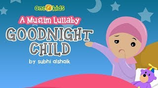 Nasheed - Goodnight Child: A Muslim Lullaby | HD
