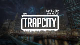 Vanic x K.Flay - Can't Sleep