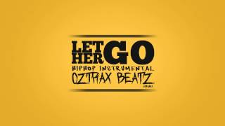 Oztrax - Let Her Go (Hiphop Instrumental 2015)