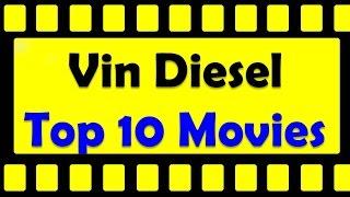 Top 10 Best Vin Diesel Movies List