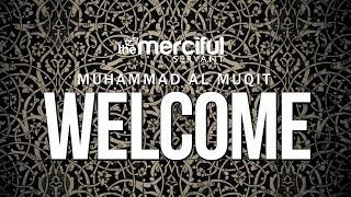 Welcome - Beautiful Nasheed - Muhammad al Muqit