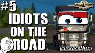 Euro Truck Simulator 2 Multiplayer: Idiots on the Road | Random & Funny Moments | #5 🙁