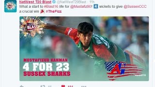 Some Exclusive Tweets For Mustafizur Rehman After Sussex Debut and He Got 4 Wickets In 4 Overs