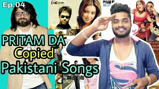 Ep.04 | Pakistani Songs Copied by Bollywood (Part 1) | PRITAM DA Special Plagiarism