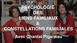 Psychologie des liens familiaux et constellations familiales avec Chantal Piganeau