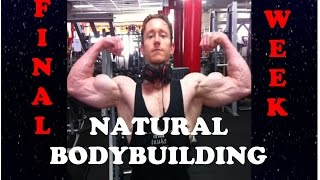 Natural Bodybuilding - The Final Week    FULL MOVIE 2015