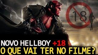 HELLBOY 3: NÃO SERA PERMITIDO PRA MENORES DE 18! O QUE VAI TER NELE?