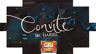 MC Hariel - Convite (GR6 Filmes) Jorgin Deejhay