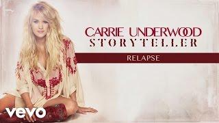 Carrie Underwood - Relapse (Audio)