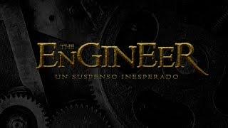 The ENGINEER. Un Suspenso Inesperado
