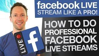 Facebook Live Stream like a Pro: How To Do Professional Facebook Livestreams (Wirecast)