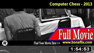 Watch: Computer Chess Full Movie Online