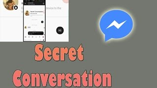 How To Use Secret Conversation In Facebook Messenger