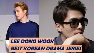 TOP 10 LEE DONG WOOK KOREAN DRAMA SERIES TILL 2016