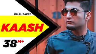 Kaash | Bilal Saeed | Latest Punjabi Songs 2015 | Speed Records