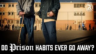 Do Prison Habits ever go away? - Prison Talk 14.8