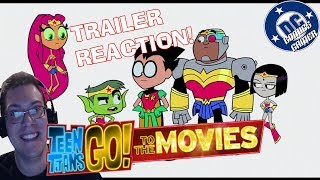 Teen Titans GO To The Movies! TRAILER #1 REACTION!