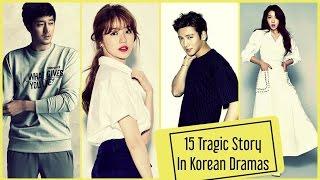 15 Korean  Tragic Story Dramas