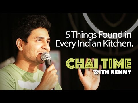 Chai Time Comedy with Kenny Sebastian : 5 Things Found in Every Indian Kitchen