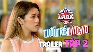 Trailer TẬP 2 | LALA SCHOOL - MÙA 3 | Hailey bị mẹ ngăn cấm ước mơ - Gina M thả thính Mon Hoàng Anh