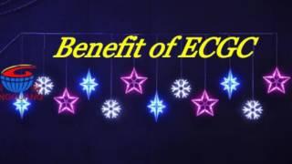 Benefit of ECGC