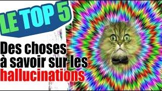 Le top 5 des choses à savoir sur les hallucinations