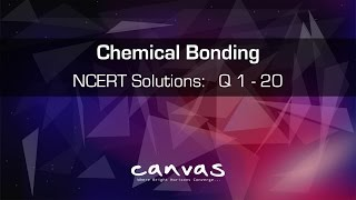 Class 11th | Chemical Bonding | NCERT Solutions: Q 1 to 20