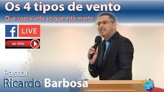 Pr. Ricardo Barbosa -  Tema: Os 4 tipos de vento