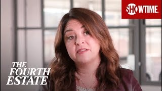 BTS: The Importance of The Press w/ Liz Garbus, Justin Wilkes, & More | The Fourth Estate | SHOWTIME
