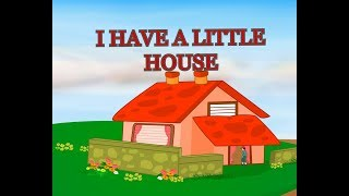 I have a little house - - Children's Popular Nursery Rhymes