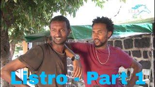 Ella TV - Listro - New Eritrean Movie 2017 - [ Official Movie ] - Part 1