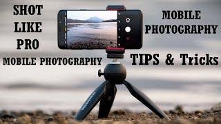 Mobile Photography - Shot Like Pro - Tips Tricks