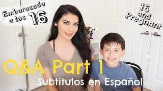 16 & Pregnant - 8 years after | Q&A with my son (Subtitulos en español)