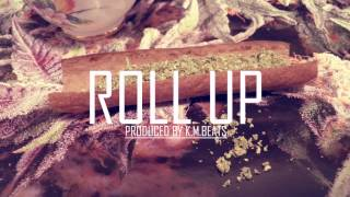 ''Roll Up'' - CHILL Rap Beat Hip-Hop WEED Instrumental (Prod. by K.M.Beats)