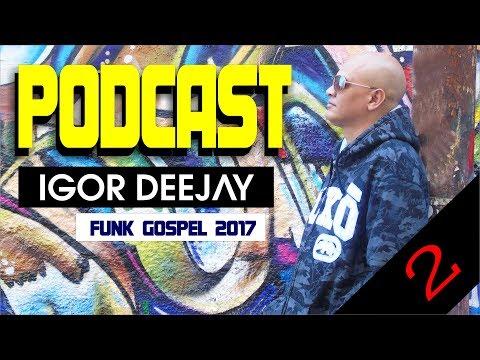 Xxx Mp4 FUNK GOSPEL PODCAST 002 IGOR DJ O BATIDÃO ABENÇOADO 3gp Sex
