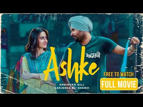 Ashke Full Movie (HD) | Amrinder Gill | Sanjeeda Sheikh | Rhythm Boyz