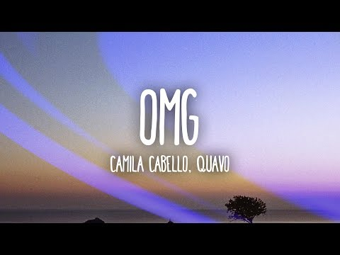 Camila Cabello OMG Lyrics Lyric Video Ft. Quavo