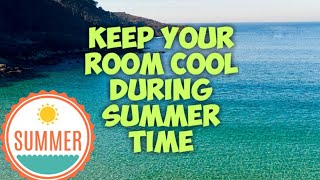 Keep your room cool during summer