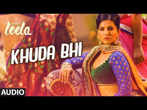 Xxx Mp4 39 Khuda Bhi 39 Full Song Audio Sunny Leone Mohit Chauhan Ek Paheli Leela 3gp Sex