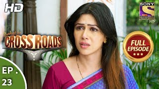 Crossroads - Ep 23 - Full Episode - 26th July, 2018