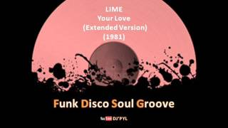 LIME - Your Love  (Extended Version) (1981)