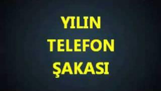 2011'in En Komik Telefon Şakası :))