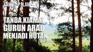 Tanda Kiamat! Gurun Arab Menjadi Hutan