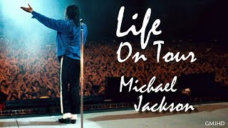 Michael Jackson - Life On Tour - Short Film - GMJHD