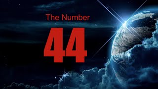 The NUMBER 44  (# FORTY-FOUR)