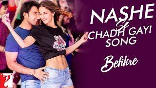 Nashe Si Chadh Gayi Song | Befikre | Arijit Singh | Ranveer Singh | Vaani Kapoor