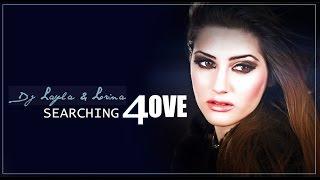 DJ LAYLA & LORINA - Searching 4 Love (Lyrics Video)